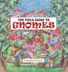 The Field Guide to Gnomes, Paperback Book