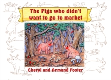 The Pigs Who Didn't Want To Go To Market, Paperback Book