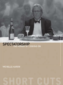 Spectatorship - The Power of Looking On, Paperback / softback Book