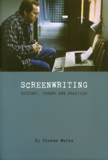 Screeenwriting - History, Theory and Practice, Paperback Book