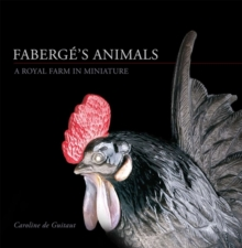 Faberge's Animals : A Royal Farm in Miniature, Hardback Book