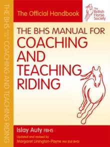BHS Manual for Coaching and Teaching Riding, Paperback / softback Book