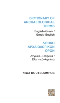 Dictionary of Archaeological Terms: English/Greek - Greek/English, Paperback Book