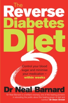The Reverse Diabetes Diet : Control your blood sugar and minimise your medication - within weeks, Paperback Book