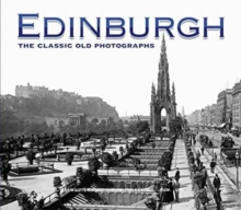 Edinburgh: The Classic Old Photographs, Paperback Book