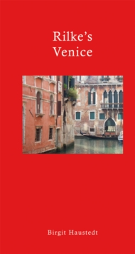 Rilke's Venice : A Travel Companion, Hardback Book