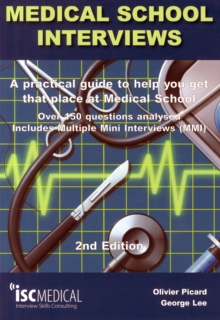 Medical School Interviews: a Practical Guide to Help You Get That Place at Medical School - Over 150 Questions Analysed. Includes Mini-multi Interviews, Paperback / softback Book