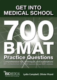 Get into Medical School - 700 BMAT Practice Questions : With Contributions from Official BMAT Examiners and Past BMAT Candidates, Paperback / softback Book