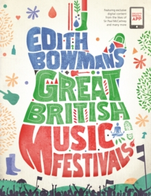 Edith Bowman's Great British Music Festivals, Paperback Book