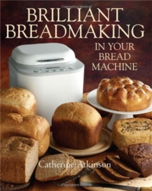 Brilliant Breadmaking in Your Bread Machine, Paperback / softback Book