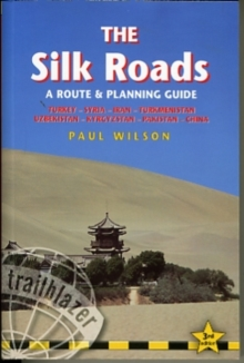 Silk Roads : A Route and Planning Guide, Paperback / softback Book