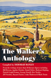 The Walkers' Anthology : A Collection of Short Extracts from More Than 50 Literary Figures, Hardback Book