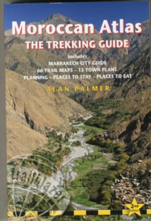 Moroccan Atlas - The Trekking Guide : Practical Trailblazer Guide with Marrakech City Guide, 66 Trail Maps, 15 Town Plans, Places to Stay, Planning, Places to Eat, Paperback Book