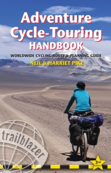Adventure Cycle-Touring Handbook : Worldwide Cycling Route & Planning Guide, Paperback Book