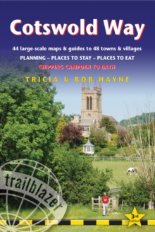 Cotswold Way : 44 Large-Scale Walking Maps & Guides to 48 Towns and Villages Planning, Places to Stay, Places to Eat - Chipping Campden to Bath, Paperback Book