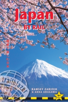 Japan by Rail : Includes Rail Route Guide and 30 City Guides, Paperback Book