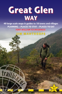 Great Glen Way : 40 Large-Scale Maps & Guides to 18 Towns and Villages - Planning, Places to Stay, Places to Eat - Fort William to Inverness, Paperback Book