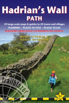 Hadrian's Wall Path (Trailblazer British Walking Guide) : 59 Large-Scale Walking Maps & Guides to 29 Towns and Villages - Planning, Places to Stay, Places to Eat - Wallsend (Newcastle) to Bowness-on-S, Paperback Book