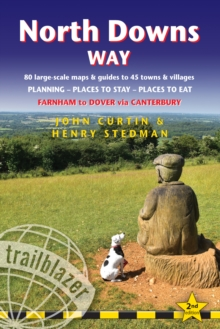 North Downs Way (Trailblazer British Walking Guides) : 80 Large-Scale Walking Maps & Guides to 45 Towns & Villages - Planning, Places to Stay, Places to Eat - Farnham to Dover via Canterbury (Trailbla, Paperback Book