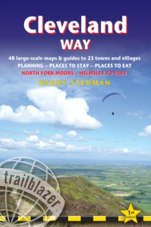 Cleveland Way (Trailblazer British Walking Guide) : 48 Large-Scale Walking Maps, Town Plans, Overview Maps - Planning, Places to Stay, Places to Eat: North York Moors - Helmsley to Filey (Trailblazer, Paperback / softback Book