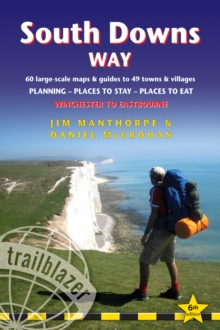 South Downs Way (Trailblazer British Walking Guides) : 60 Large-Scale Walking Maps & Guides to 49 Towns & Villages - Planning, Places To Stay, Places to Eat - Winchester to Eastbourne, Paperback Book