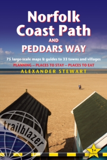 Norfolk Coast Path & Peddars Way: Trailblazer British Walking Guide : 75 Large-Scale Trail Maps & Guides to 33 Towns & Villages: Planning, Places to Stay, Places to Eat, Paperback Book
