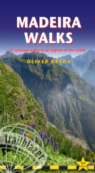 Madeira Walks : 37 Selected Walks in all Regions of the Island, Paperback / softback Book