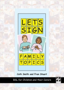 Let's Sign Family Topics : BSL for Children and Their Carers, Slide bound Book