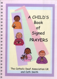A Child's Book of Signed Prayers, Spiral bound Book