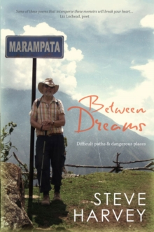 Between Dreams : Difficult Paths and Dangerous Places, Paperback Book