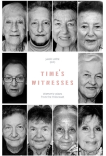 Time's Witnesses: Women's Voices from the Holocaust, Paperback / softback Book