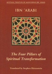 Four Pillars of Spiritual Transformation : The Adornment of the Spiriutally Transformed (Hilyat al-Abdal), Paperback Book