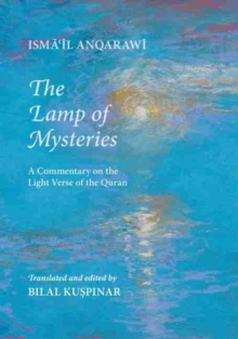 Lamp of Mysteries : A Commentary on the Light Verse of the Quran, Paperback / softback Book