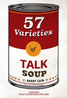 57 Varieties of Talk Soup : Music Interviews 1978-1989, Paperback Book