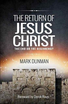 The Return of Jesus Christ: The End or the Beginning, Paperback Book