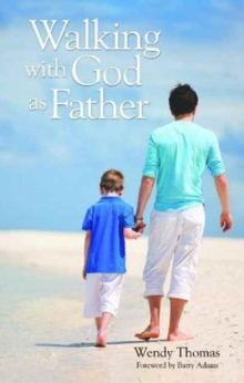 WALKING WITH GOD AS FATHER, Paperback Book