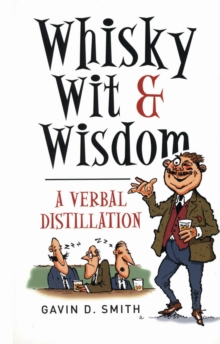 Whisky, Wit & Wisdom : A Verbal Distillation, EPUB eBook