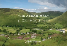 The Arran Malt : An Island Whisky Renaissance, Paperback / softback Book
