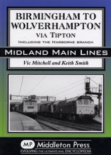 Birmingham to Wolverhampton Via Tipton : Including the Harborne Branch, Hardback Book
