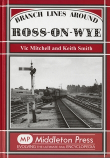 Branch Lines Around Ross-on-Wye, Hardback Book