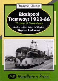 Blackpool Tramways : 75 Years of Streamliners, Hardback Book
