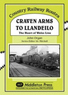 Craven Arms to Llandeilo : The Heart of the Wales Line, Hardback Book
