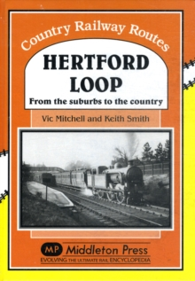 Hertford Loop : From the Suburbs to the Country, Hardback Book