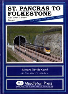 St Pancras to Folkestone : HS1 to the Channel Tunnel, Hardback Book