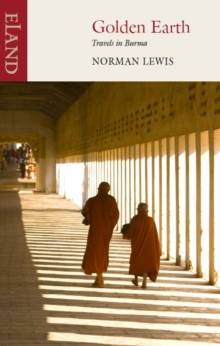 Golden Earth : Travels in Burma, EPUB eBook