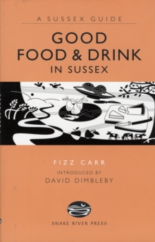 Good Food and Drink in Sussex, Hardback Book