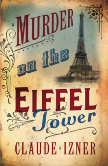Murder on the Eiffel Tower: Victor Legris Bk 1, Paperback / softback Book