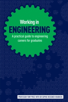 Working in Engineering : A Practical Guide to Engineering Careers for Graduates, Paperback Book