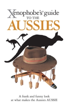 The Xenophobe's Guide to the Aussies, Paperback / softback Book