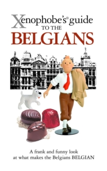 The Xenophobe's Guide to the Belgians, Paperback Book